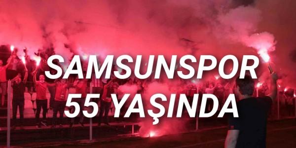 SAMSUNSPOR 55 YAŞINDA